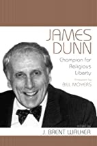 James Dunn: Champion for Religious Liberty…