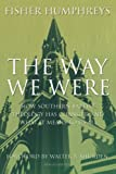 Humphreys, Fisher: The Way We Were: How Southern Baptist Theology Has Changed and What It Means to Us All
