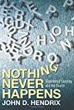 Hendrix, John: Nothing Never Happens: Experiential Learning and the Church