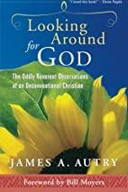 Looking Around for God: The Oddly Reverent…
