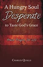 A Hungry Soul Desperate to Taste God's…