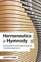 Hermeneutics of Hymnody: A Comprehensive and…