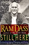 Dass, Ram: Still Here : Embracing Aging, Changing, and Dying
