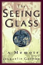 The Seeing Glass by Jacquelin Gorman