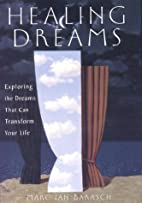 Healing Dreams: Exploring the Dreams That…