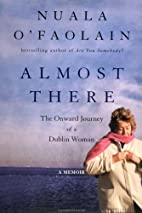 Almost There by Nuala O'Faolain