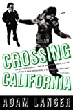 Langer, Adam: Crossing California