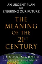 The Meaning of the 21st Century: A Vital…