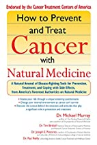 How to Prevent and Treat Cancer with Natural…