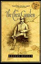 Chess Garden by Brooks Hansen
