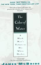 The Color of Water: A Black Man's Tribute to&hellip;