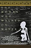 Tuck, Lily: The Woman Who Walked on Water