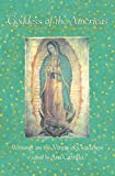 Castillo, Ana: Goddess of the Americas: Writings on the Virgin of Guadalupe