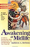 Brehony, Kathleen A.: Awakening at Midlife: A Guide to Reviving Your Spirits, Recreating Your Life, and Returning to Your Truest Self
