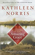 Amazing Grace: A Vocabulary of Faith by…