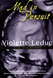 Leduc, Violette: Mad in Pursuit
