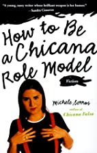 How to Be a Chicana Role Model by Michele M.…
