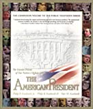 Kunhardt, Philip B., Jr.: The American President : The Human Drama of Our Nations Highest Office