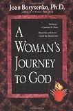 Borysenko, Joan: A Woman's Journey to God