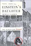 Zackheim, Michele: Einstein's Daughter: The Search for Lieserl