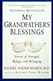 Remen, Rachel Naomi: My Grandfather's Blessings: Stories of Strength, Refuge, and Belonging
