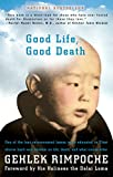 Rimpoche, Gelek: Good Life, Good Death