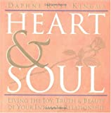 Kingma, Daphne Rose: Heart & Soul: Living the Joy, Truth & Beauty of Your Intimate Relationship