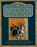 Lawson, David: So You Want to Be a Shaman: A Creative and Practical Guide to the History, Wisdom and Rituals...