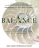 Levey, Joel: Living in Balance : A Dynamic Approach for Creating Harmony and Wholeness in a Chaotic World