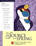 Shapiro, Judith R.: The Source of the Spring: Mothers Through the Eyes of Women Writers