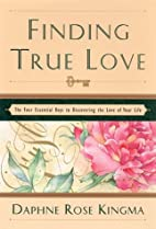 Finding True Love: The Four Essential Keys…