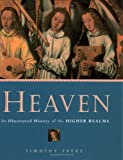 Freke, Timothy: Heaven: An Illustrated History of the Higher Realms