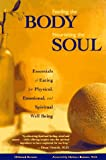 Kesten, Deborah: Feeding the Body, Nourishing the Soul : Essentials of Eating for Physical, Emotional and Spiritual Well-Being