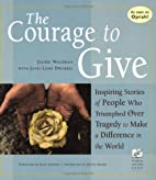 The Courage to Give: Inspiring Stories of…