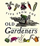 Tips From The Old Gardeners: As is the…