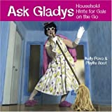 Povo, Kelly: Ask Gladys: Household Hints For Gals On The Go