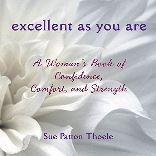 excellent-as-you-are-a-womans-book-of-confidence-comfort-and-strength