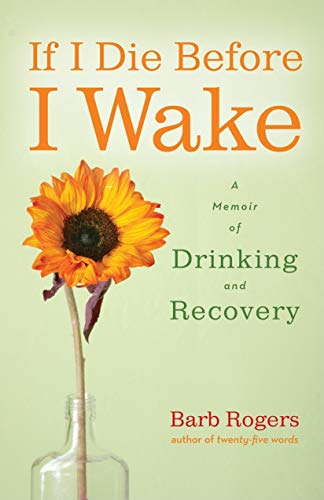 if-i-die-before-i-wake-a-memoir-of-drinking-and-recovery