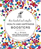 365 Health and Happiness Boosters by M. J.…