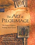 Cousineau, Phil: The Art of Pilgrimage: The Seeker's Guide to Making Travel Sacred