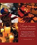 Seton, Susannah: Simple Pleasures for the Holidays: A Treasury of Stories and Suggestions for Creating Meaningful Celebrations