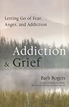 Addiction & Grief: Letting Go of Fear,…