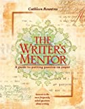 Rountree, Cathleen: The Writer's Mentor: A Guide to Putting Passion on Paper