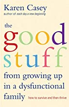 The Good Stuff from Growing Up in a…