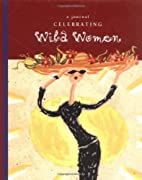 Celebrating Wild Women Journal by Autumn…
