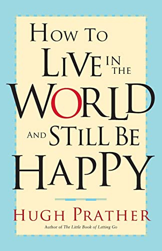 how-to-live-in-the-world-and-still-be-happy