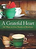 Ryan, M. J.: A Grateful Heart: Daily Blessings for the Evening Meal from Buddha to the Beatles