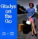 Povo, Kelly: Gladys on the Go: In Which She Finds Her Destiny