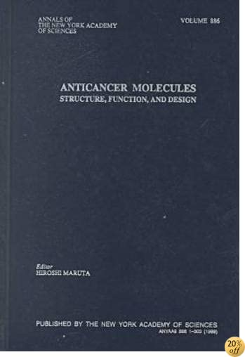 Anti-Cancer Molecules: Structure, Function, and Design (Annals of the New York Academy of Sciences)