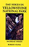 Stone, Robert: Day Hikes in Yellowstone National Park: 54 Great Hikes
